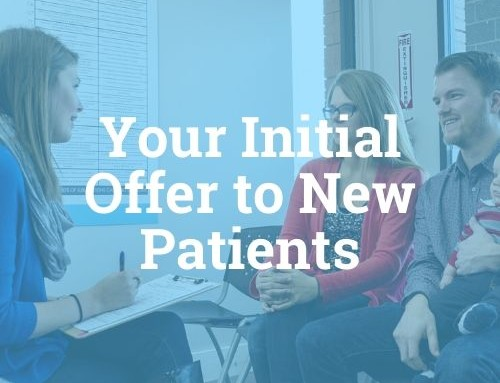 Why Your Initial Offer Is Essential For New Patients