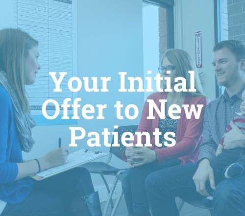 Your Initial Offer to chiropractic patients